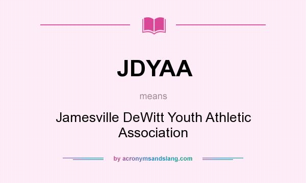 What does JDYAA mean? It stands for Jamesville DeWitt Youth Athletic Association