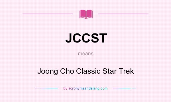 What does JCCST mean? It stands for Joong Cho Classic Star Trek