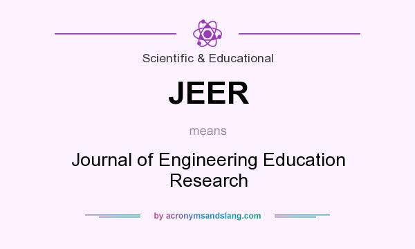 What does JEER mean? It stands for Journal of Engineering Education Research