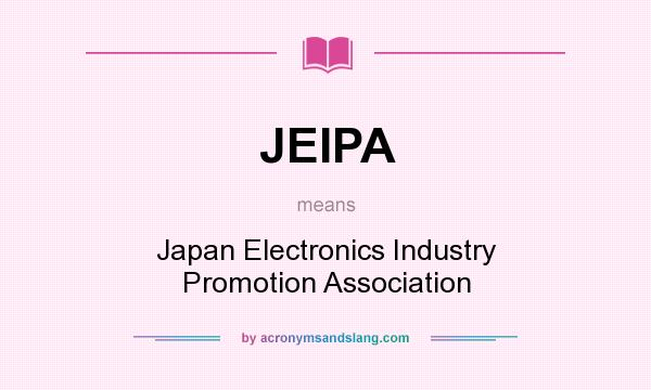 What does JEIPA mean? It stands for Japan Electronics Industry Promotion Association