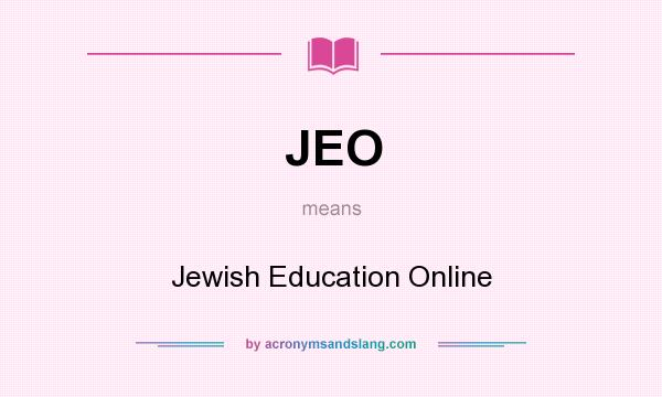 What does JEO mean? It stands for Jewish Education Online