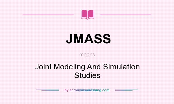 What does JMASS mean? It stands for Joint Modeling And Simulation Studies