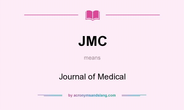 What does JMC mean? It stands for Journal of Medical