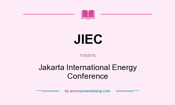 What does JIEC mean? It stands for Jakarta International Energy Conference