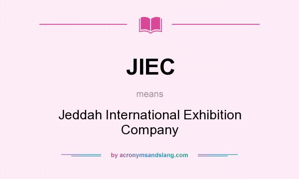 What does JIEC mean? It stands for Jeddah International Exhibition Company