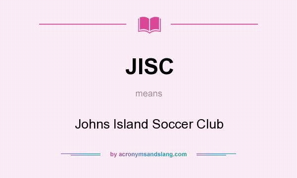 What does JISC mean? It stands for Johns Island Soccer Club