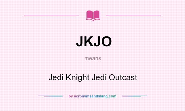 What does JKJO mean? It stands for Jedi Knight Jedi Outcast