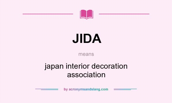 What does JIDA mean? It stands for japan interior decoration association
