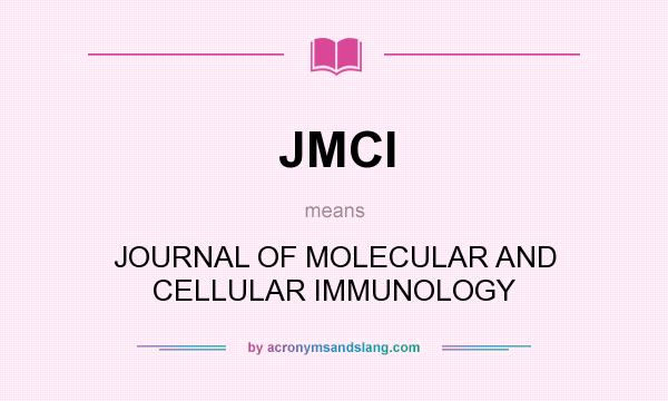 What does JMCI mean? It stands for JOURNAL OF MOLECULAR AND CELLULAR IMMUNOLOGY