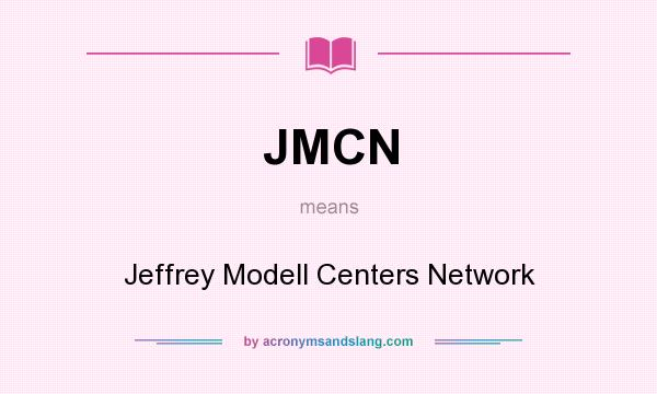 What does JMCN mean? It stands for Jeffrey Modell Centers Network