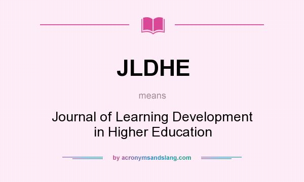 What does JLDHE mean? It stands for Journal of Learning Development in Higher Education
