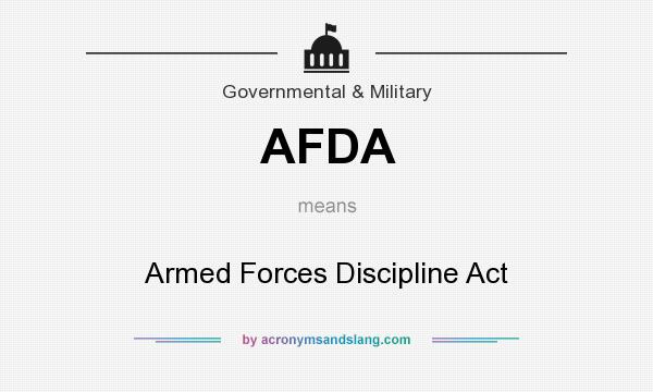 What does AFDA mean? It stands for Armed Forces Discipline Act