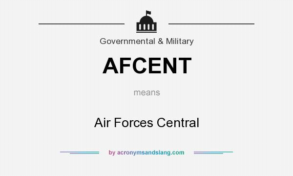 What does AFCENT mean? It stands for Air Forces Central