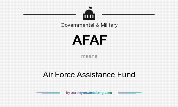 What does AFAF mean? It stands for Air Force Assistance Fund