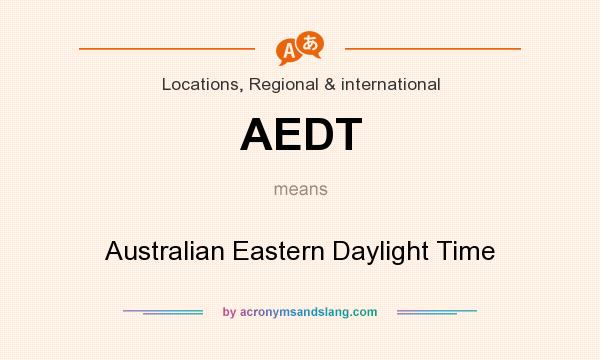 What does AEDT mean? It stands for Australian Eastern Daylight Time