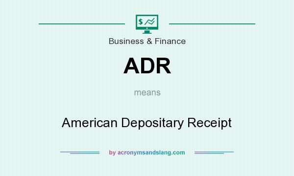 What does ADR mean? It stands for American Depositary Receipt
