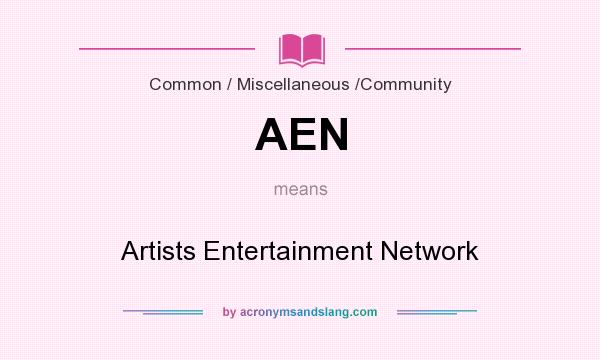 What does AEN mean? It stands for Artists Entertainment Network