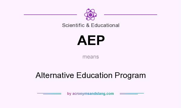 What does AEP mean? It stands for Alternative Education Program
