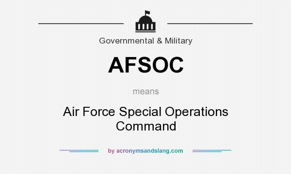 What does AFSOC mean? It stands for Air Force Special Operations Command