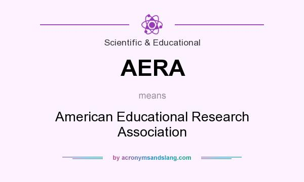 What does AERA mean? It stands for American Educational Research Association