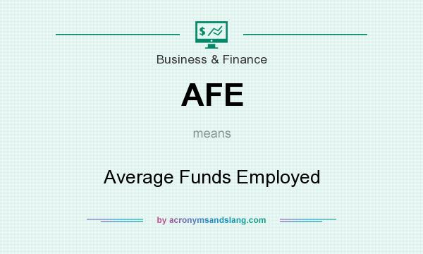 What does AFE mean? It stands for Average Funds Employed