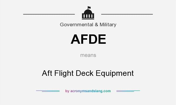 What does AFDE mean? It stands for Aft Flight Deck Equipment