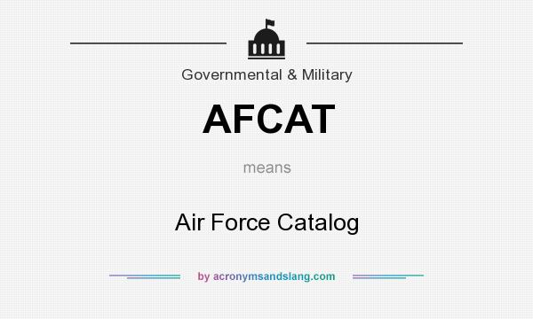 What does AFCAT mean? It stands for Air Force Catalog