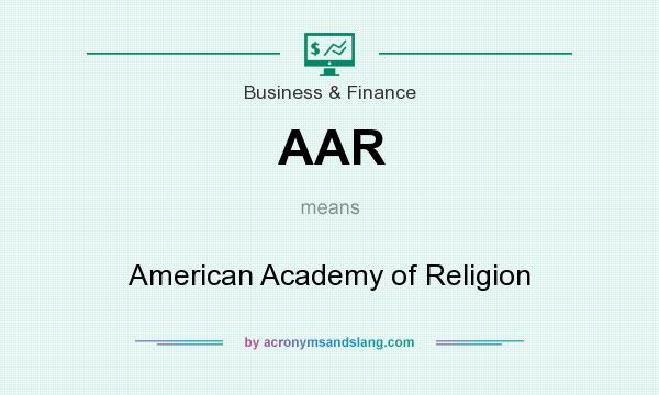 What does AAR mean? It stands for American Academy of Religion