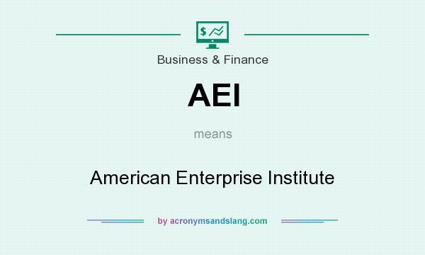What does AEI mean? It stands for American Enterprise Institute