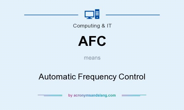What does AFC mean? It stands for Automatic Frequency Control