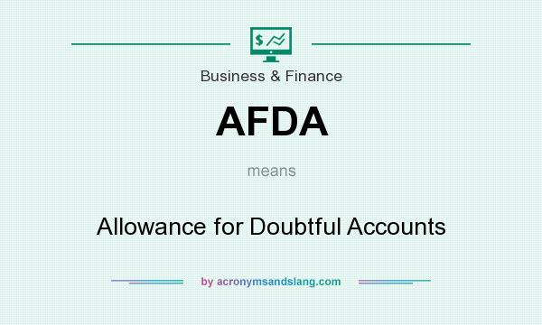 What does AFDA mean? It stands for Allowance for Doubtful Accounts