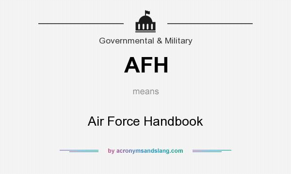 What does AFH mean? It stands for Air Force Handbook