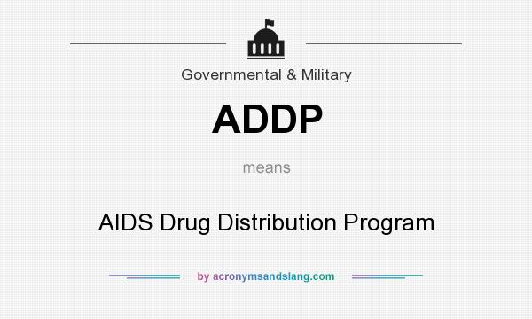 What does ADDP mean? It stands for AIDS Drug Distribution Program