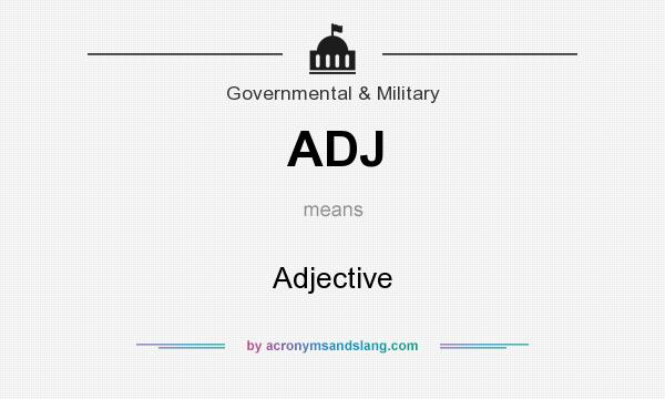 What does ADJ mean? It stands for Adjective