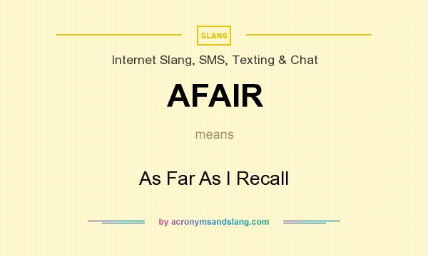 What does AFAIR mean? It stands for As Far As I Recall