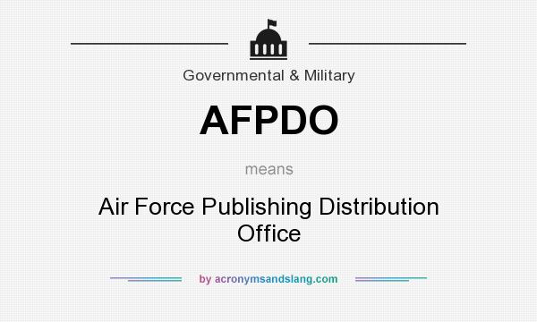 What does AFPDO mean? It stands for Air Force Publishing Distribution Office
