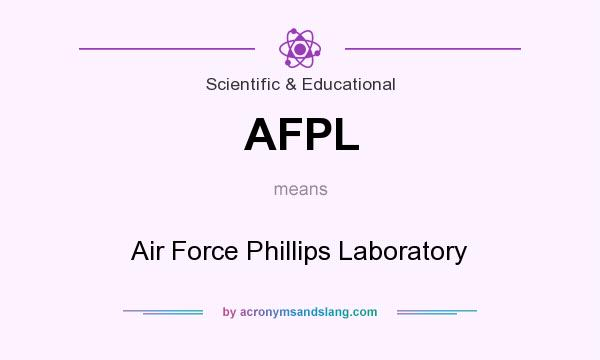 What does AFPL mean? It stands for Air Force Phillips Laboratory
