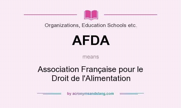 What does AFDA mean? It stands for Association Française pour le Droit de l`Alimentation