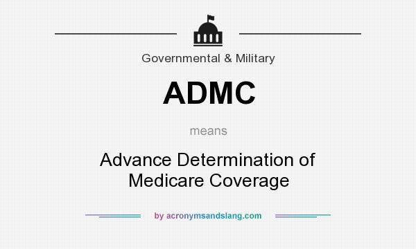 What does ADMC mean? It stands for Advance Determination of Medicare Coverage