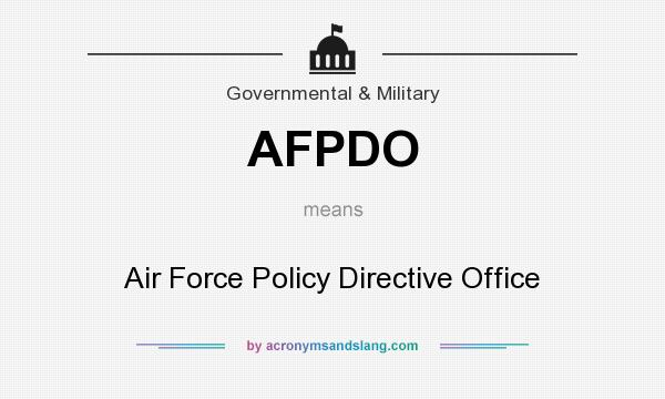 What does AFPDO mean? It stands for Air Force Policy Directive Office