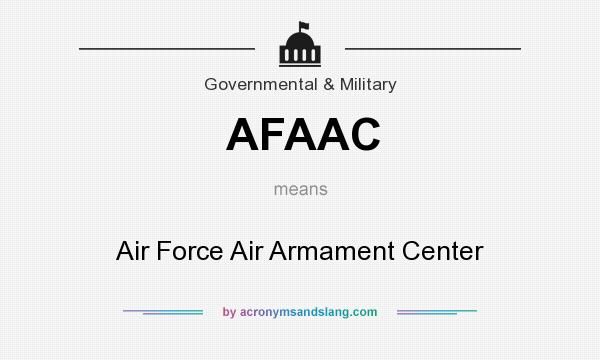 What does AFAAC mean? It stands for Air Force Air Armament Center