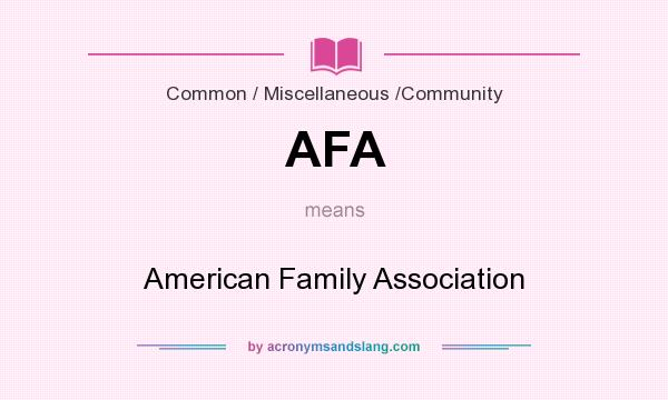 What does AFA mean? It stands for American Family Association