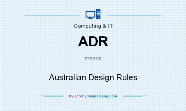 What does ADR mean? It stands for Australian Design Rules