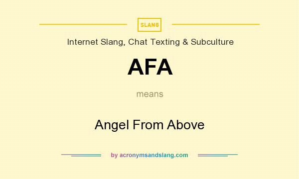 What does AFA mean? It stands for Angel From Above