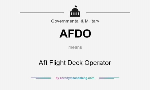 What does AFDO mean? It stands for Aft Flight Deck Operator