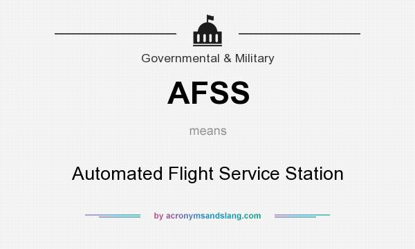 What does AFSS mean? It stands for Automated Flight Service Station