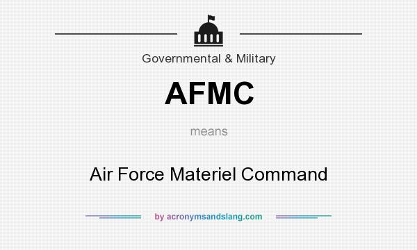 What does AFMC mean? It stands for Air Force Materiel Command