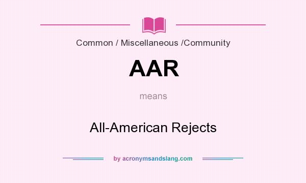 What does AAR mean? It stands for All-American Rejects