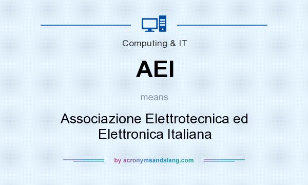 What does AEI mean? It stands for Associazione Elettrotecnica ed Elettronica Italiana