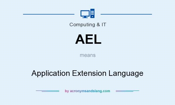 What does AEL mean? It stands for Application Extension Language